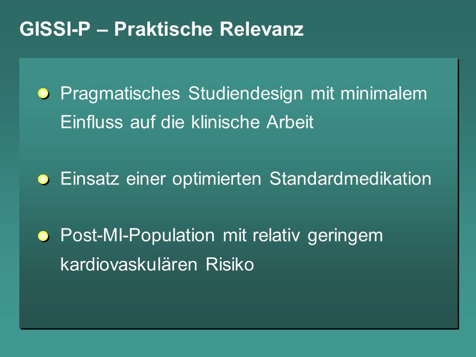 GISSI-P – Praktische Relevanz Pragmatisches Studiendesign mit minimalem Einfluss auf die klinische Arbeit Einsatz einer optimierten Standardmedikation