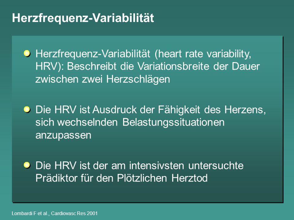 Herzfrequenz-Variabilität Lombardi F et al., Cardiovasc Res 2001 Herzfrequenz-Variabilität (heart rate variability, HRV): Beschreibt die Variationsbre
