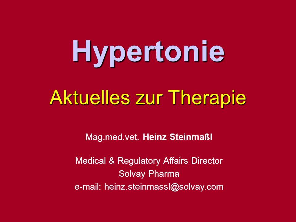 Hypertonie Aktuelles zur Therapie Mag.med.vet. Heinz Steinmaßl Medical & Regulatory Affairs Director Solvay Pharma e-mail: heinz.steinmassl@solvay.com