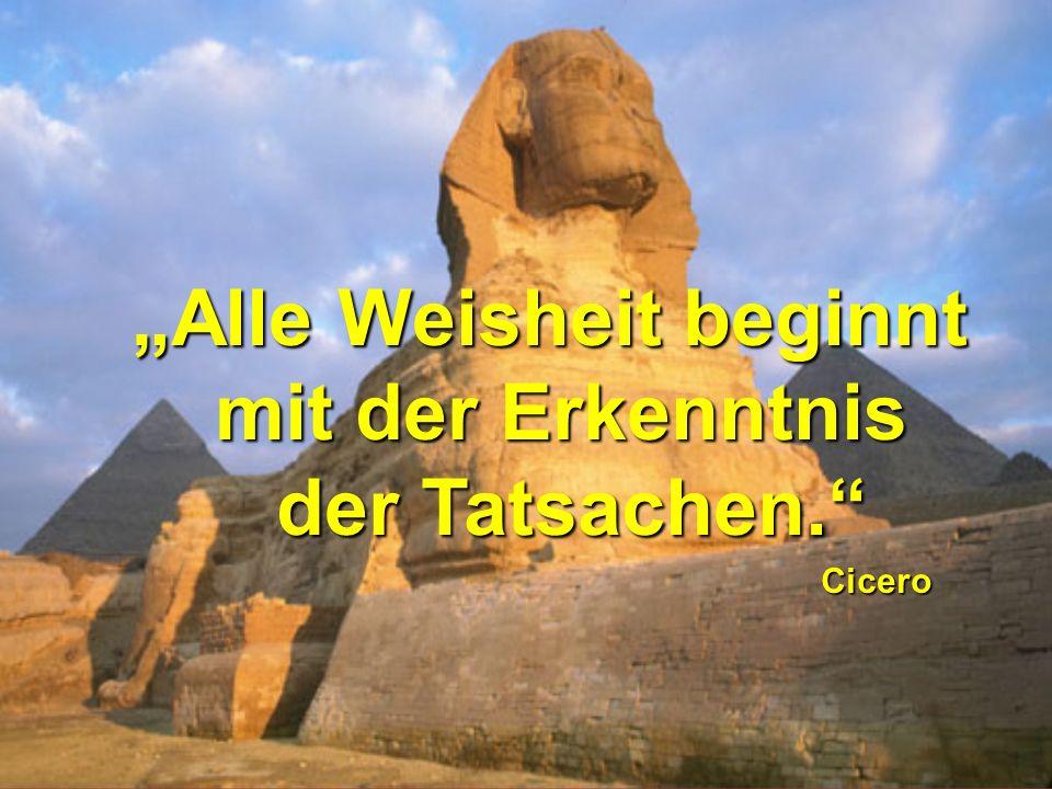 Dezember 200347 Alle Weisheit beginnt mit der Erkenntnis der Tatsachen. der Tatsachen.Cicero