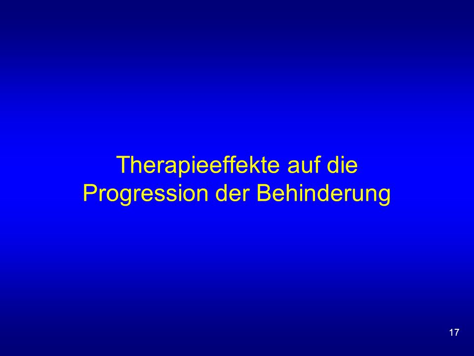 17 Therapieeffekte auf die Progression der Behinderung