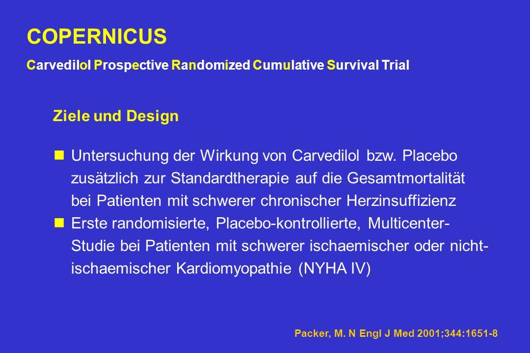 COPERNICUS Carvedilol bei schwerer Herzinsuffizienz Carvedilol Prospective Randomized Cumulative Survival Trial M. Packer 2001
