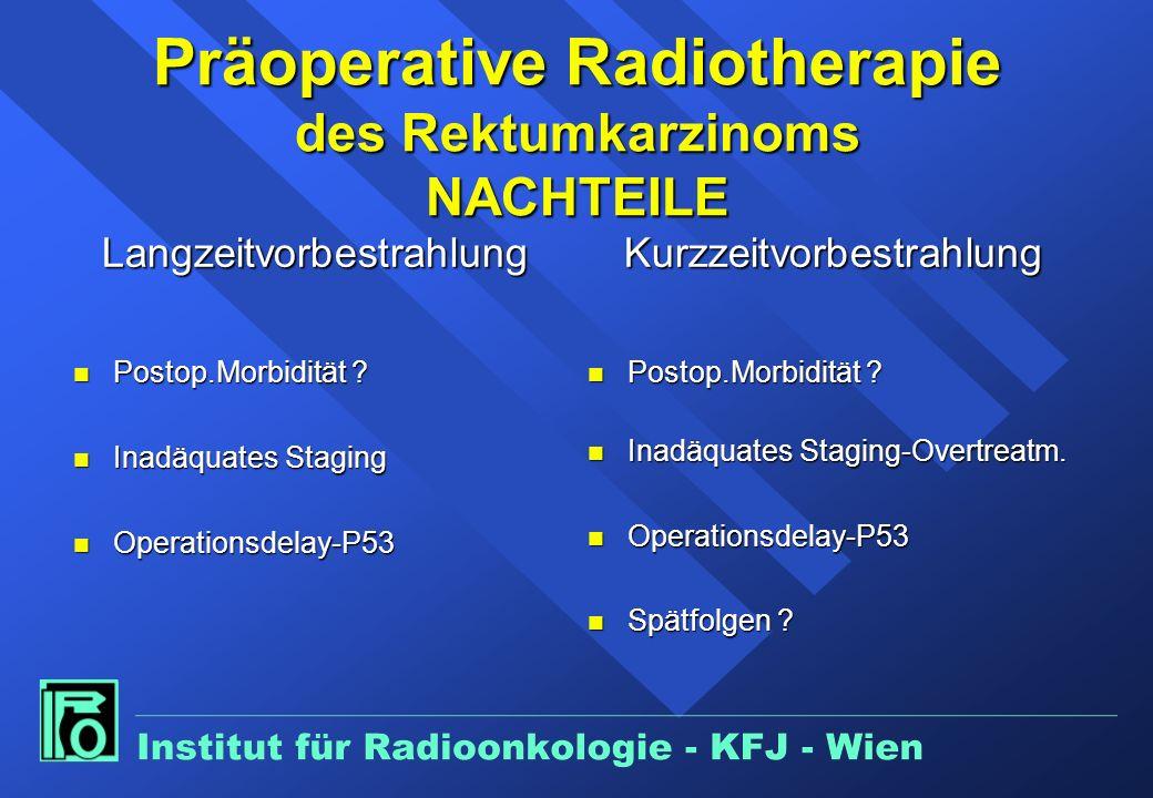 Präoperative Radiotherapie des Rektumkarzinoms Voruntersuchungen n Histologie,P53 (Rektoskopie) n Irrigoskopie (Bilder) n Magnetresonanz Becken (Bilde