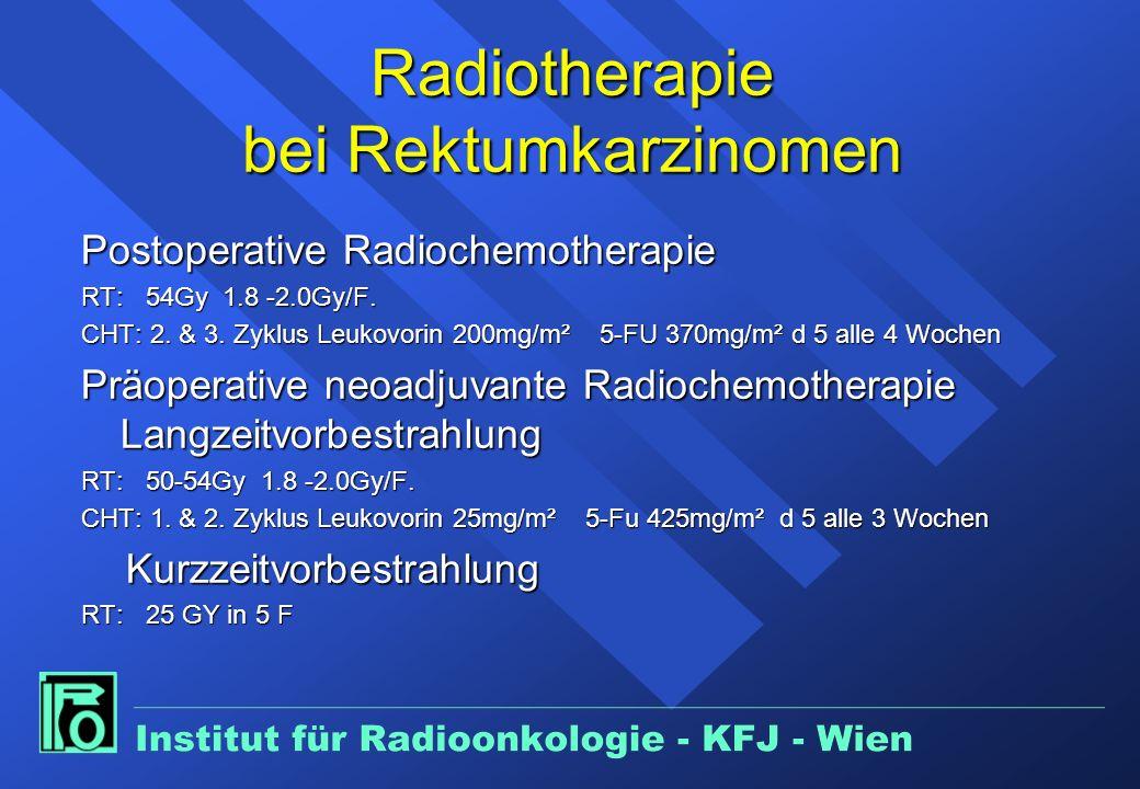 Radiotherapie bei Rektumkarzinomen Postoperative Radiochemotherapie RT: 54Gy 1.8 -2.0Gy/F.