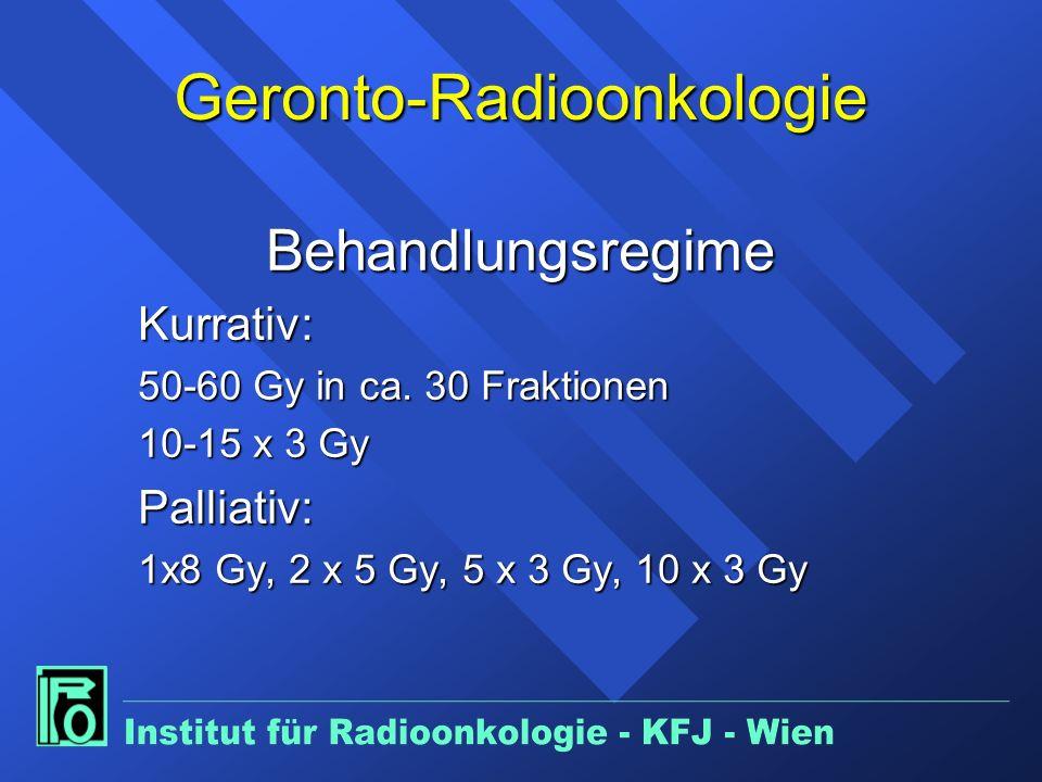 Geronto-Radioonkologie BehandlungsregimeKurrativ: 50-60 Gy in ca.