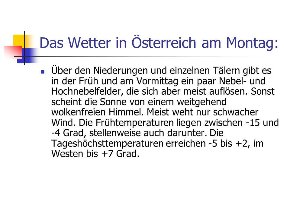 Das Wetter in Österreich am Montag: Über den Niederungen und einzelnen Tälern gibt es in der Früh und am Vormittag ein paar Nebel- und Hochnebelfelder