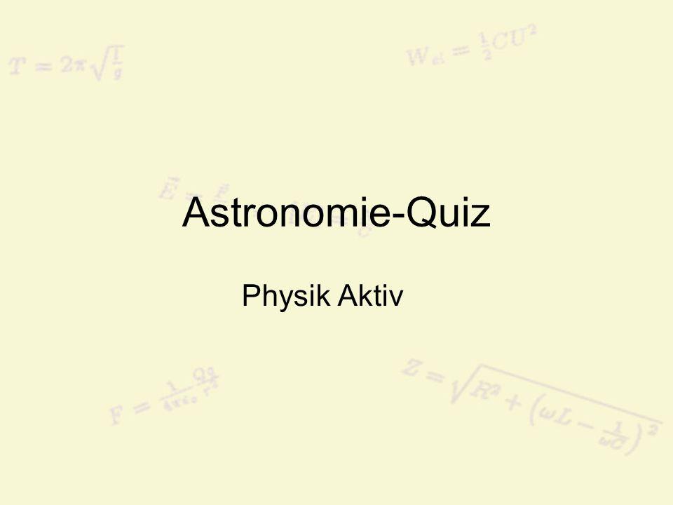 Frage 11: Wie lautet der Name unserer Galaxie?