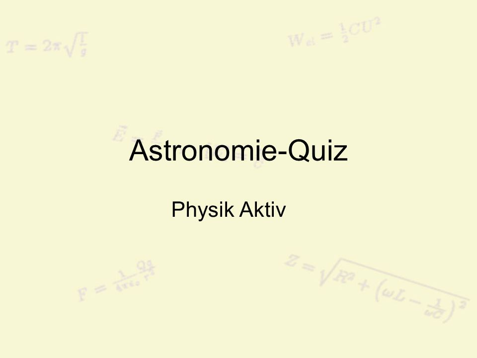 Astronomie-Quiz Physik Aktiv