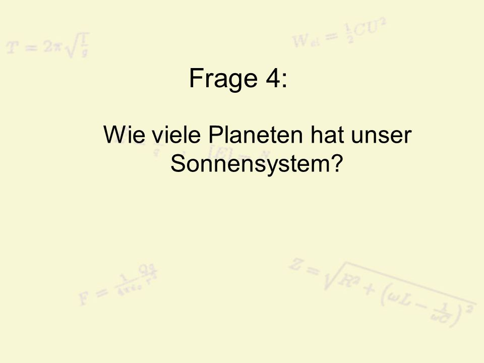 Frage 4: Wie viele Planeten hat unser Sonnensystem?