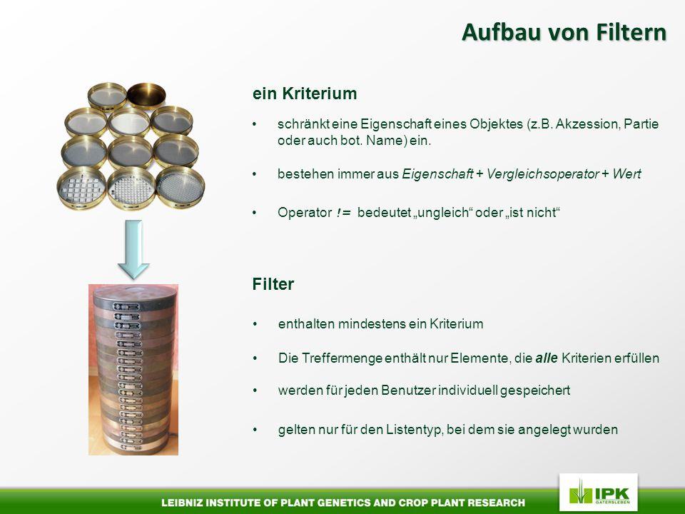 Aufbau von Filtern ein Kriterium Filter schränkt eine Eigenschaft eines Objektes (z.B.