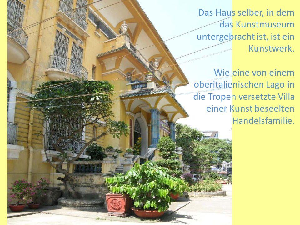 Das Haus selber, in dem das Kunstmuseum untergebracht ist, ist ein Kunstwerk. Wie eine von einem oberitalienischen Lago in die Tropen versetzte Villa