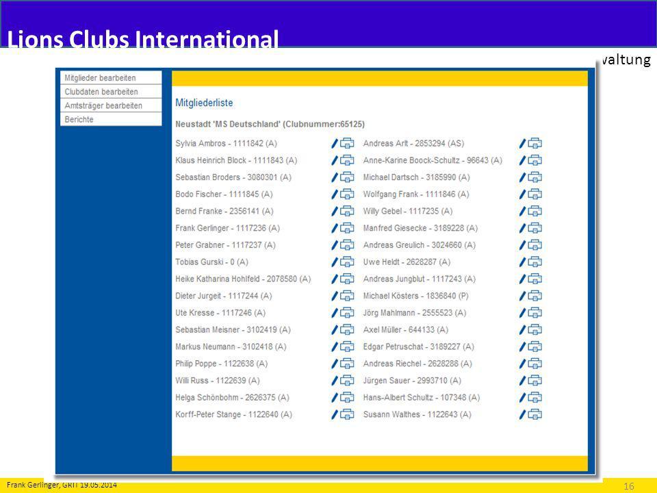 Lions Clubs International Mitgliederverwaltung 16 Frank Gerlinger, GRIT 19.05.2014 Folgende Meldungen (Transaktionen) sind möglich: 2.Änderung an Personendaten