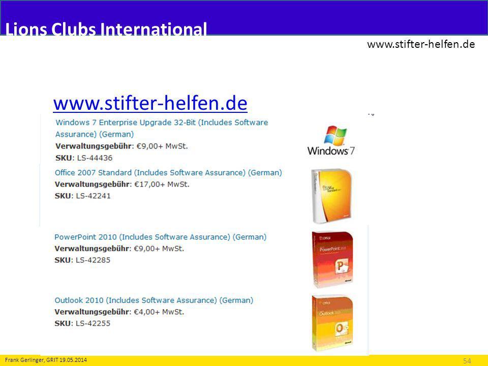 Lions Clubs International www.stifter-helfen.de 54 Frank Gerlinger, GRIT 19.05.2014 www.stifter-helfen.de
