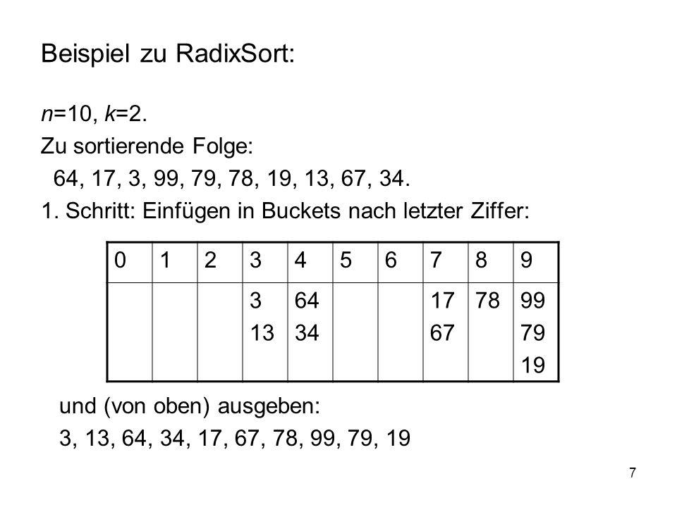 7 Beispiel zu RadixSort: n=10, k=2.Zu sortierende Folge: 64, 17, 3, 99, 79, 78, 19, 13, 67, 34.