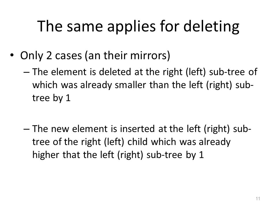 The same applies for deleting Only 2 cases (an their mirrors) – The element is deleted at the right (left) sub-tree of which was already smaller than