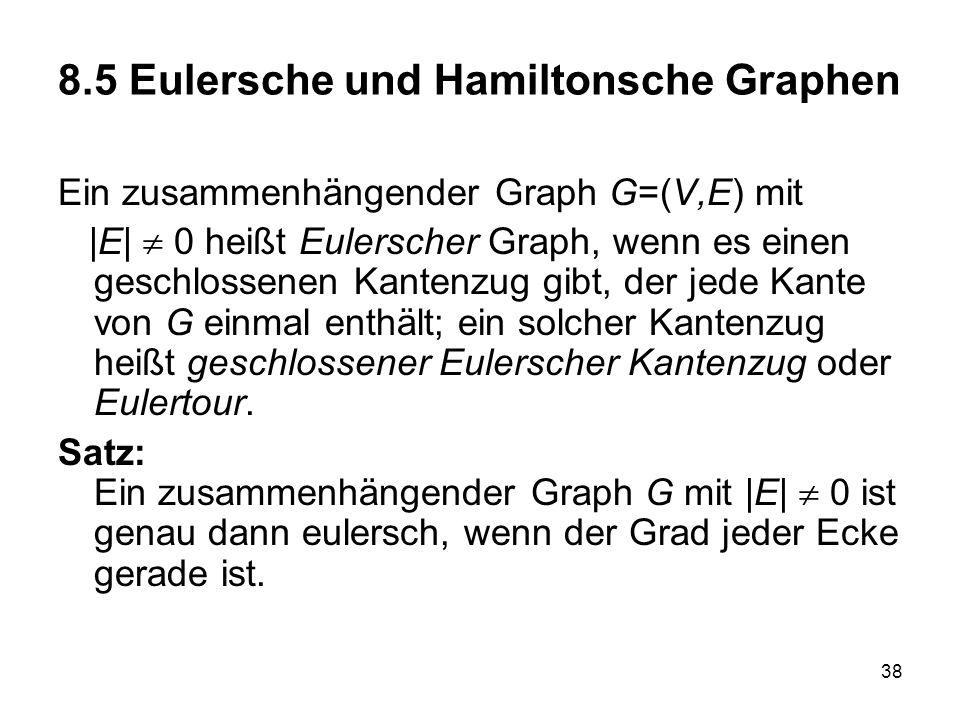39 Beweis des Satzes: Erste Richtung: Besitzt der Graph eine Eulertour, so wird jede Ecke bei einem Durchlauf von einer ankommenden und einer ausgehenden Kante getroffen.