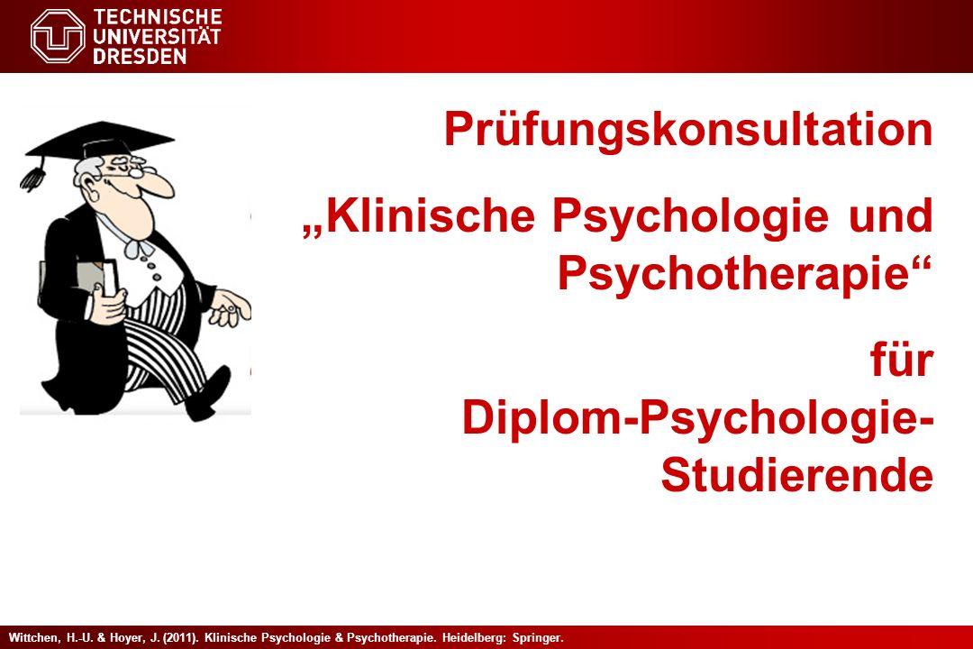 Wittchen, H.-U. & Hoyer, J. (2011). Klinische Psychologie & Psychotherapie. Heidelberg: Springer. Prüfungskonsultation Klinische Psychologie und Psych