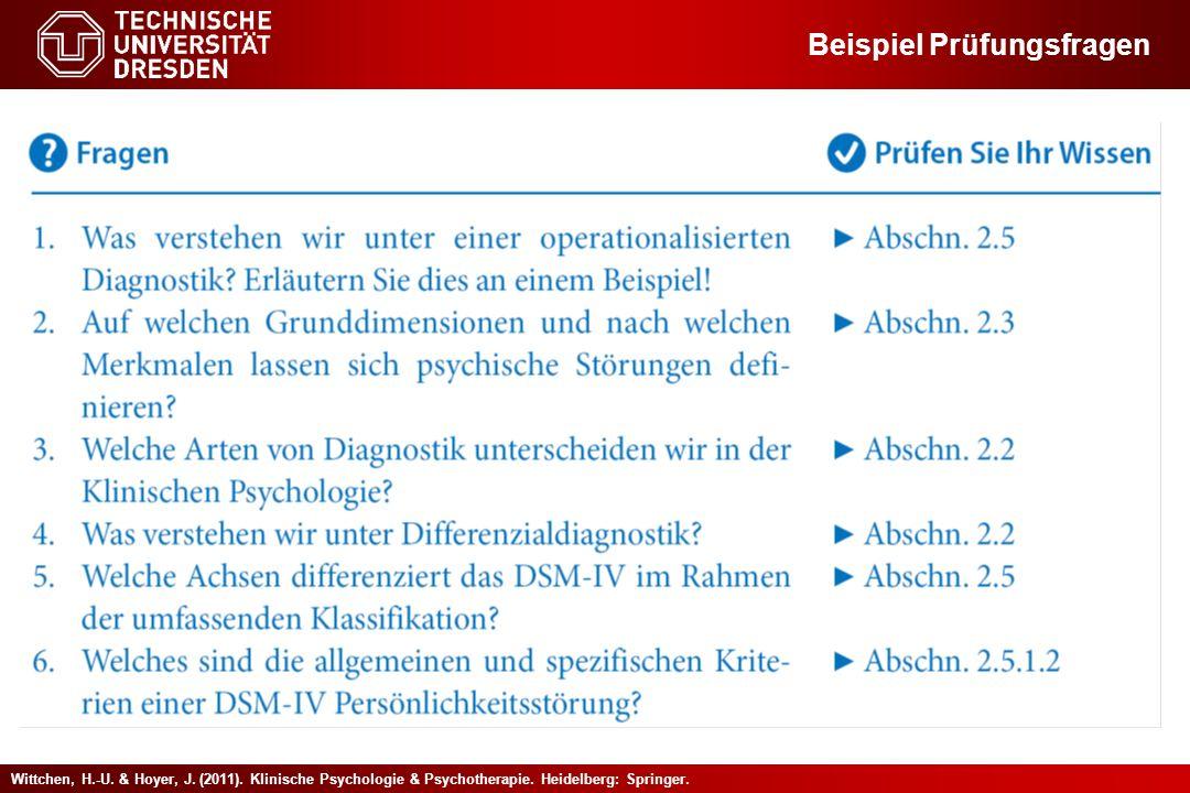 Wittchen, H.-U. & Hoyer, J. (2011). Klinische Psychologie & Psychotherapie. Heidelberg: Springer. Beispiel Prüfungsfragen