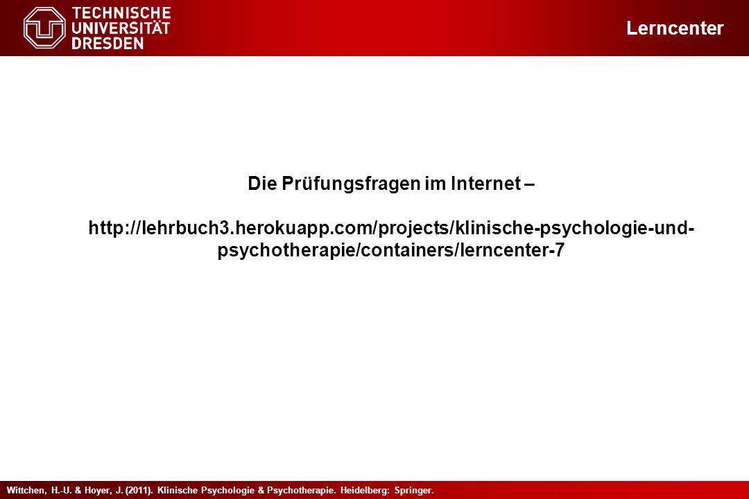 Wittchen, H.-U. & Hoyer, J. (2011). Klinische Psychologie & Psychotherapie. Heidelberg: Springer. Lerncenter Die Prüfungsfragen im Internet – http://l