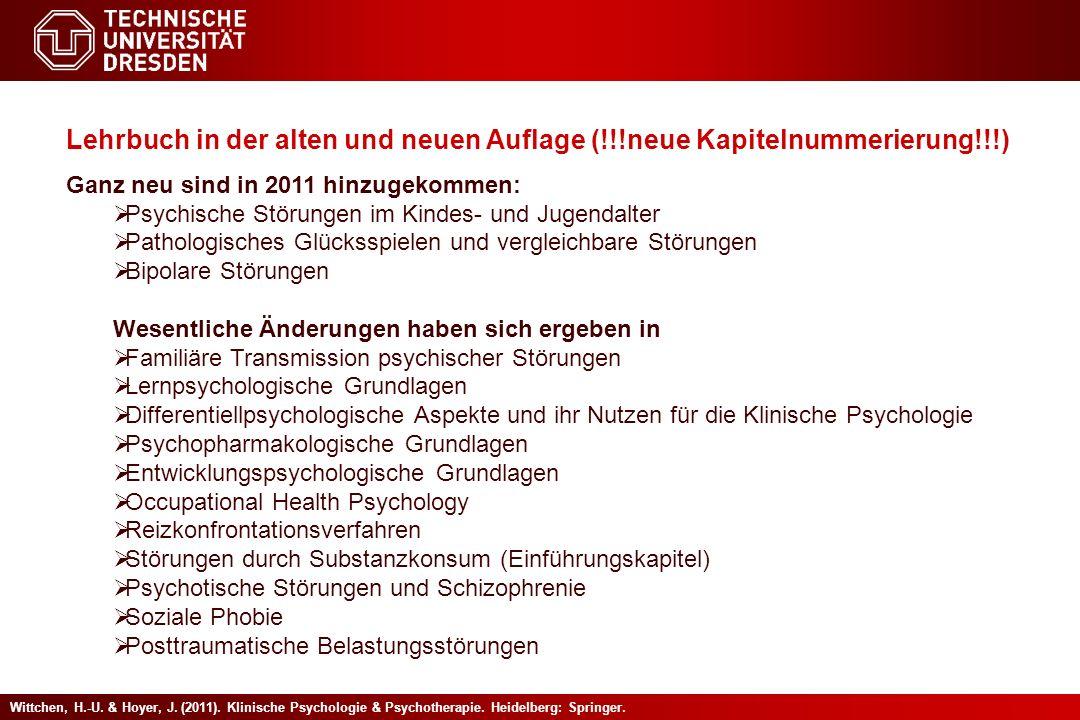 Wittchen, H.-U. & Hoyer, J. (2011). Klinische Psychologie & Psychotherapie. Heidelberg: Springer. Lehrbuch in der alten und neuen Auflage (!!!neue Kap