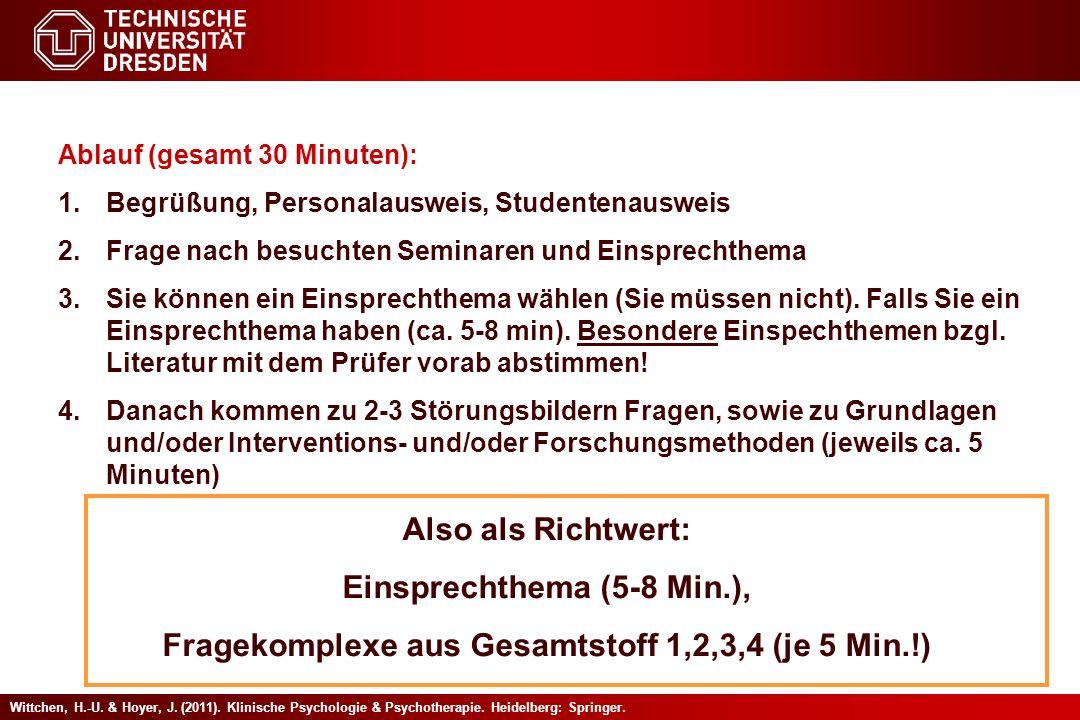 Wittchen, H.-U. & Hoyer, J. (2011). Klinische Psychologie & Psychotherapie. Heidelberg: Springer. Ablauf (gesamt 30 Minuten): 1.Begrüßung, Personalaus
