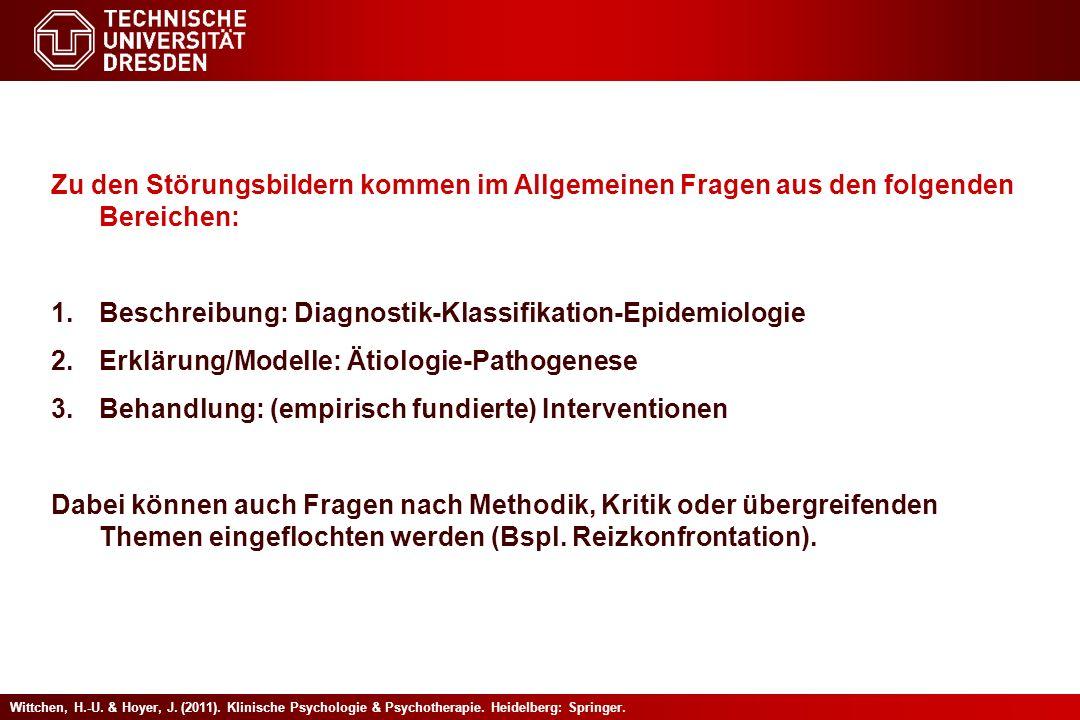 Wittchen, H.-U. & Hoyer, J. (2011). Klinische Psychologie & Psychotherapie. Heidelberg: Springer. Zu den Störungsbildern kommen im Allgemeinen Fragen