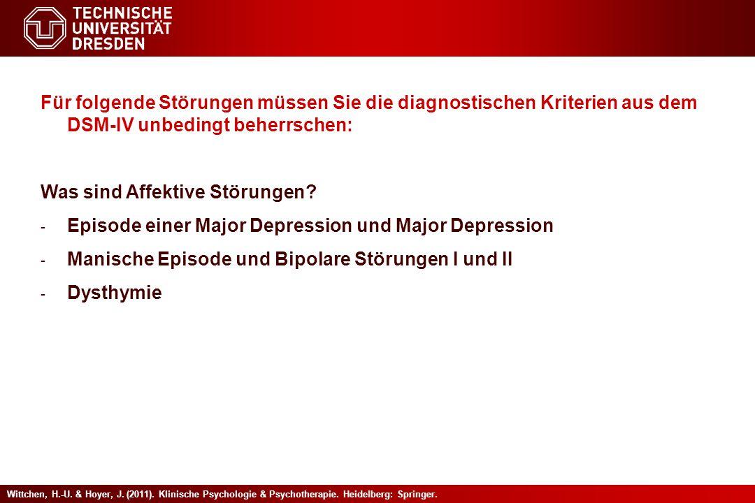 Wittchen, H.-U. & Hoyer, J. (2011). Klinische Psychologie & Psychotherapie. Heidelberg: Springer. Für folgende Störungen müssen Sie die diagnostischen