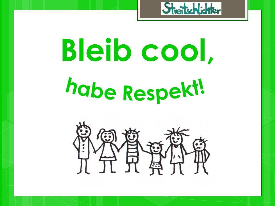 Bleib cool, habe Respekt! - die Streitschlichter
