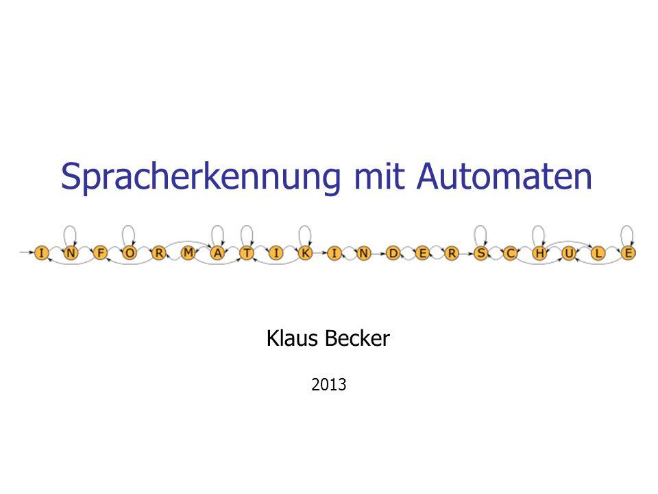 Spracherkennung mit Automaten Klaus Becker 2013