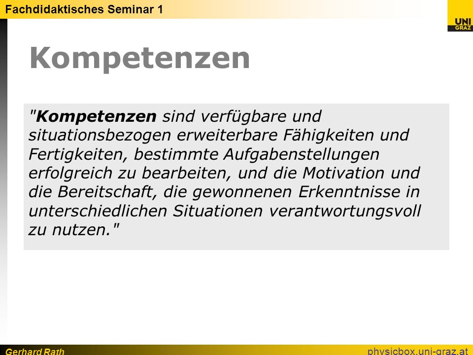Gerhard Rath Fachdidaktisches Seminar 1 physicbox.uni-graz.at Kompetenzen