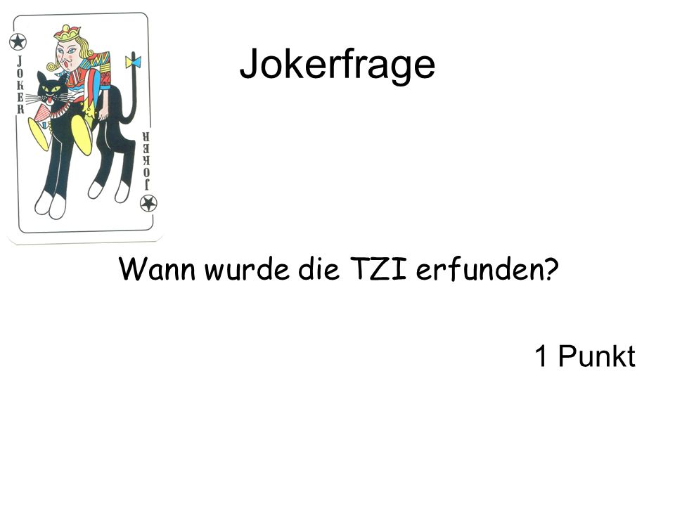 Jokerfrage Wann wurde die TZI erfunden? 1 Punkt