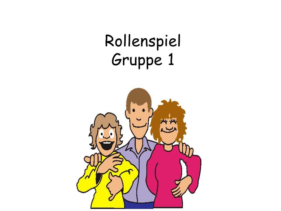 Rollenspiel Gruppe 1