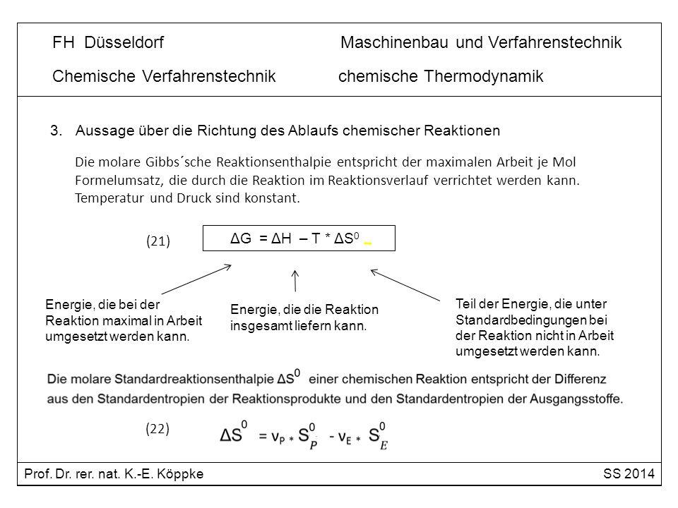 Chemische Verfahrenstechnik Stöchiometrie 3.Aussage über die Richtung des Ablaufs chemischer Reaktionen Die molare Gibbs´sche Reaktionsenthalpie entsp