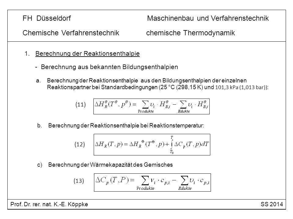 Chemische Verfahrenstechnik chemische Thermodynamik exotherme Reaktion endotherme Reaktion Umsatz der Komponente A Temperatur T 1 K << 1 nur sehr geringe Umsätze möglich Temperaturabhängigkeit der Gleichgewichtskonstanten d lnK ΔH R dT R T 2 = van´t Hoff Gleichung (18) K 1 näherungsweise irreversible Reaktion Prof.