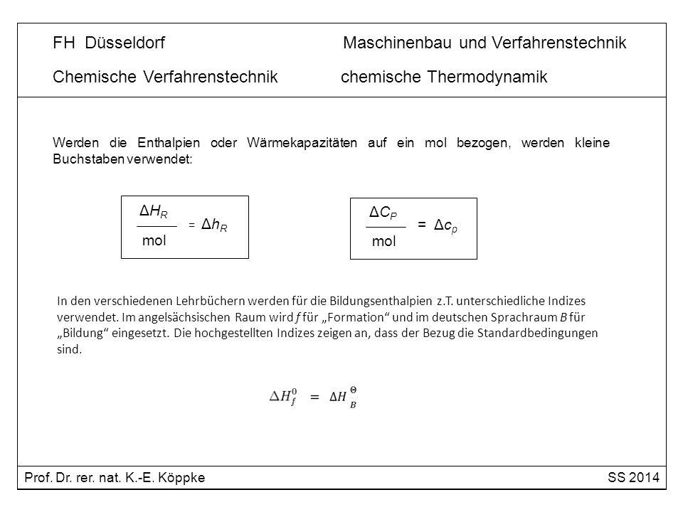 Beispiel: Ammoniak-Verbrennung bei 873 K 4 NH 3 + 5 O 2 4 NO + 6 H 2 O Standardbildungsenthalpien [kJ/mol] bei 298 K 1 NH 3 O 2 NO H 2 O - 46,2 0 90,4 -241,6 Die Reaktionsenthalphie errechnet sich bei 298 K (11): Δh R ɵ (289 K, P ɵ ) = - 903,2 kJ/mol Δh R ɵ (T ɵ, P ɵ ) = [4(90,4) + 6(-241,6)] – [4(-46,2) + 5(0)] Prof.