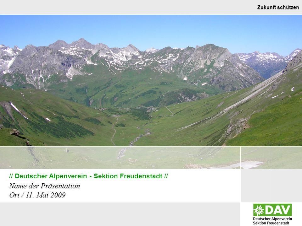 1 © DAV Sektion Freudenstadt, 11.05.2009 / erstellt von: Sven Delitzsch / Konzept.ppt / Revisionsstand: 1 // Deutscher Alpenverein - Sektion Freudenstadt // Name der Präsentation Ort / 11.