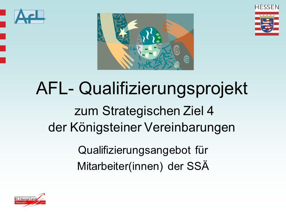 AFL- Qualifizierungsprojekt zum Strategischen Ziel 4 der Königsteiner Vereinbarungen Qualifizierungsangebot für Mitarbeiter(innen) der SSÄ