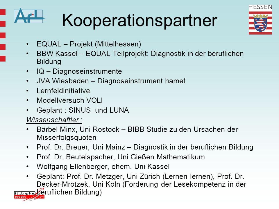 Kooperationspartner EQUAL – Projekt (Mittelhessen) BBW Kassel – EQUAL Teilprojekt: Diagnostik in der beruflichen Bildung IQ – Diagnoseinstrumente JVA