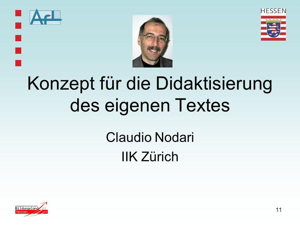11 Konzept für die Didaktisierung des eigenen Textes Claudio Nodari IIK Zürich