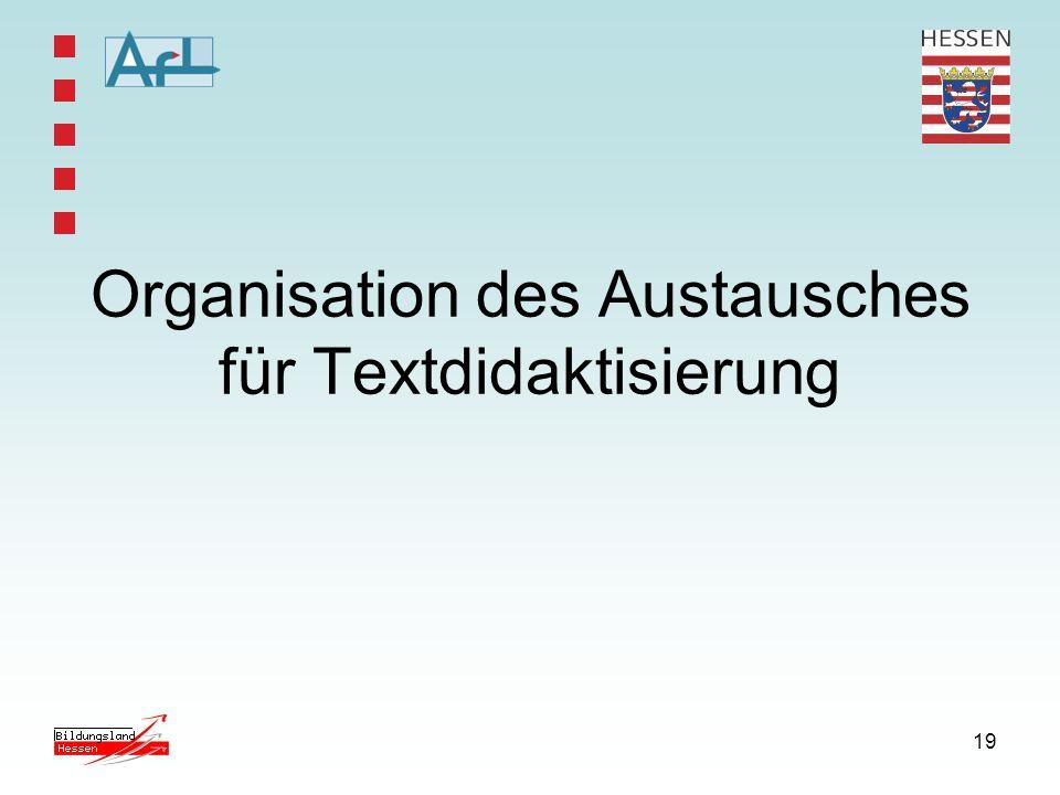 19 Organisation des Austausches für Textdidaktisierung