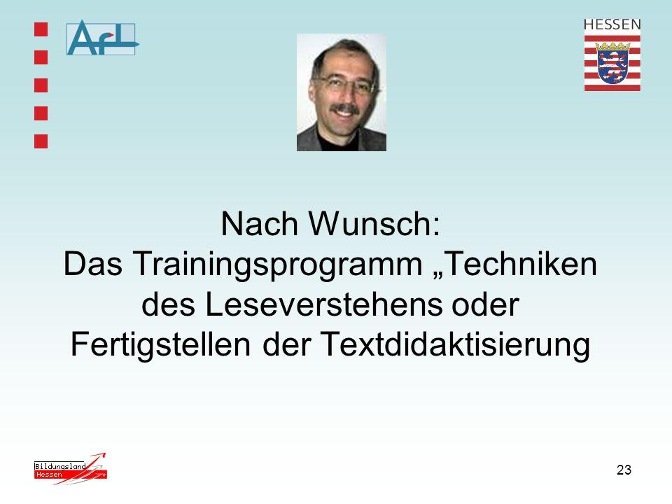 23 Nach Wunsch: Das Trainingsprogramm Techniken des Leseverstehens oder Fertigstellen der Textdidaktisierung