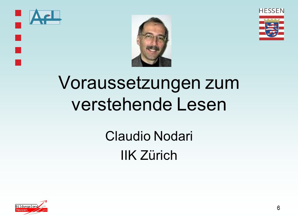 6 Voraussetzungen zum verstehende Lesen Claudio Nodari IIK Zürich