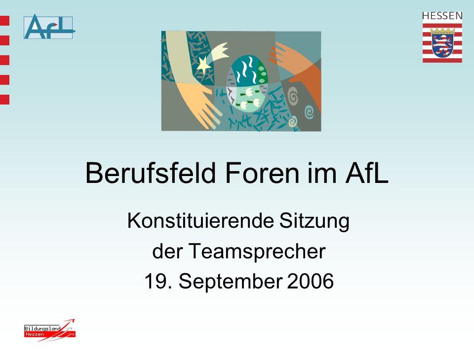 Berufsfeld Foren im AfL Konstituierende Sitzung der Teamsprecher 19. September 2006