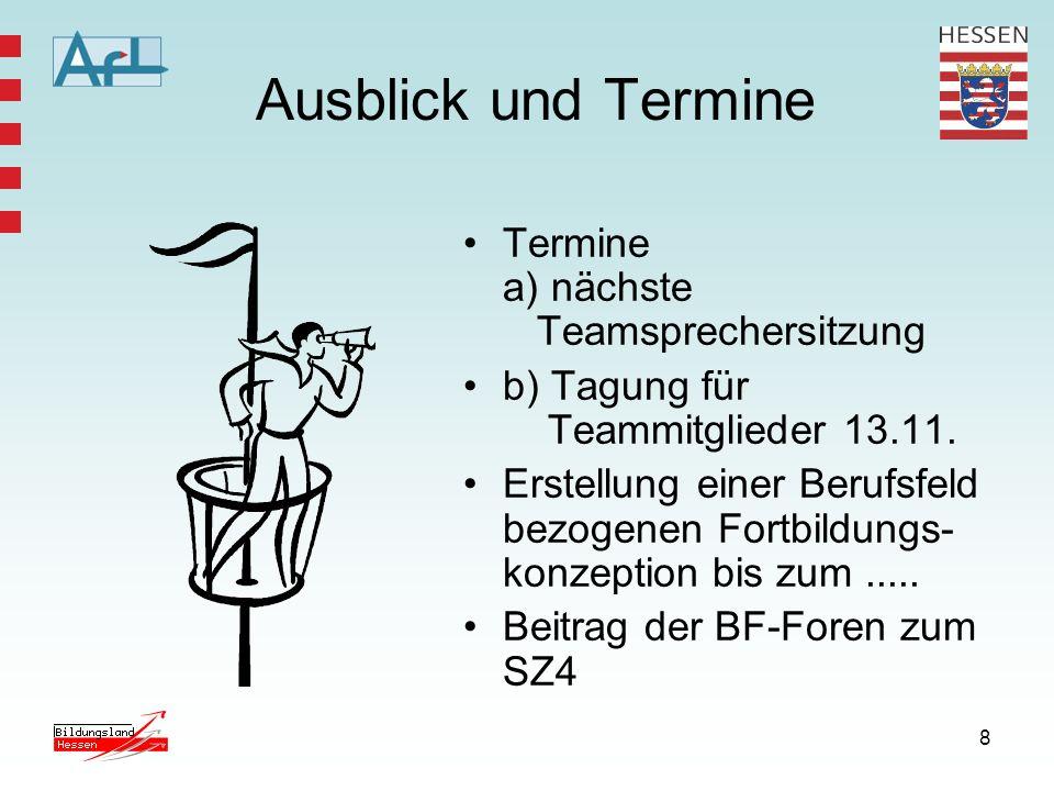 8 Ausblick und Termine Termine a) nächste Teamsprechersitzung b) Tagung für Teammitglieder 13.11.