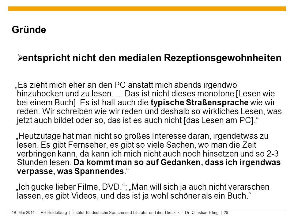 19. Mai 2014 | PH Heidelberg | Institut für deutsche Sprache und Literatur und ihre Didaktik | Dr. Christian Efing | 29 Gründe entspricht nicht den me