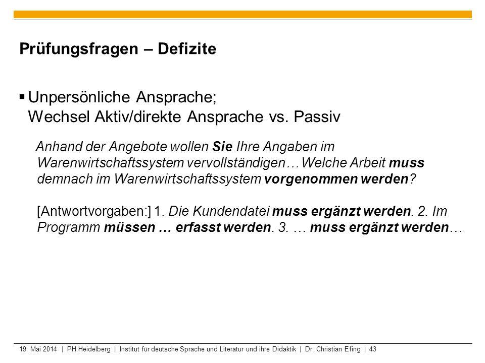 19. Mai 2014 | PH Heidelberg | Institut für deutsche Sprache und Literatur und ihre Didaktik | Dr. Christian Efing | 43 Prüfungsfragen – Defizite Unpe