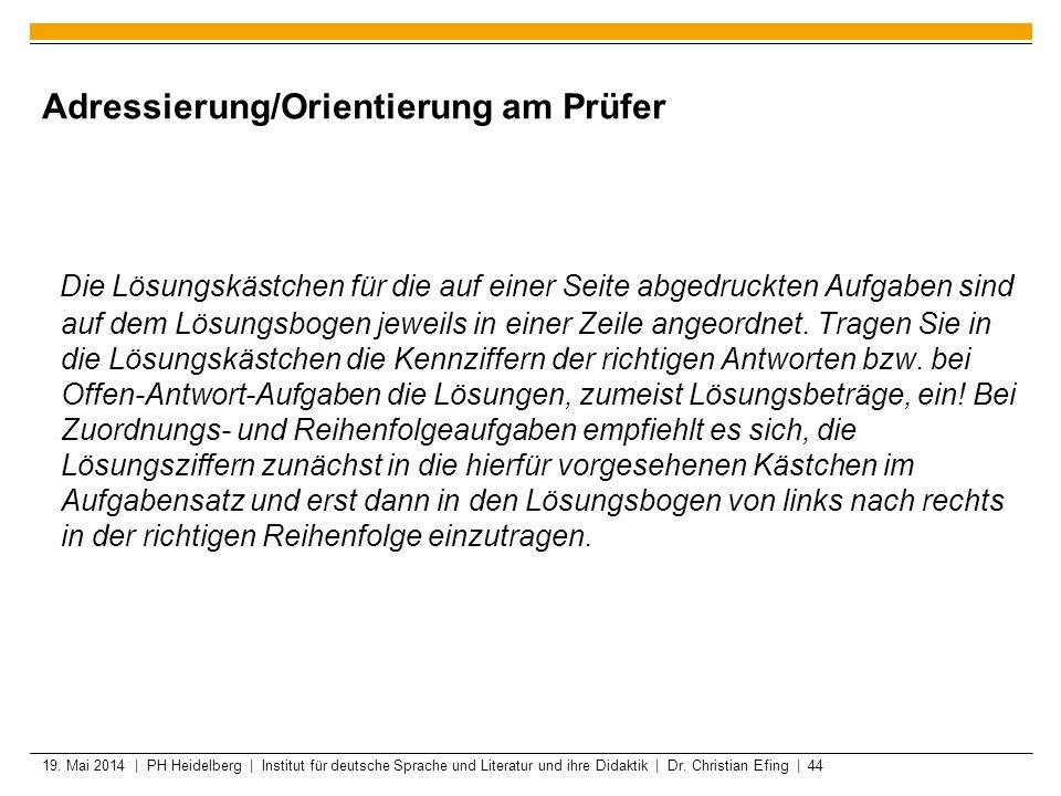 19. Mai 2014 | PH Heidelberg | Institut für deutsche Sprache und Literatur und ihre Didaktik | Dr. Christian Efing | 44 Adressierung/Orientierung am P