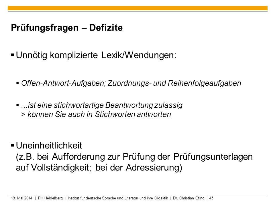 19. Mai 2014 | PH Heidelberg | Institut für deutsche Sprache und Literatur und ihre Didaktik | Dr. Christian Efing | 45 Prüfungsfragen – Defizite Unnö