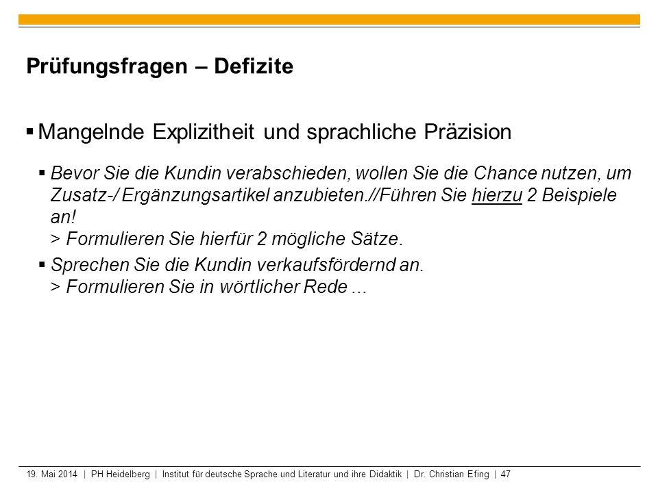 19. Mai 2014 | PH Heidelberg | Institut für deutsche Sprache und Literatur und ihre Didaktik | Dr. Christian Efing | 47 Prüfungsfragen – Defizite Mang