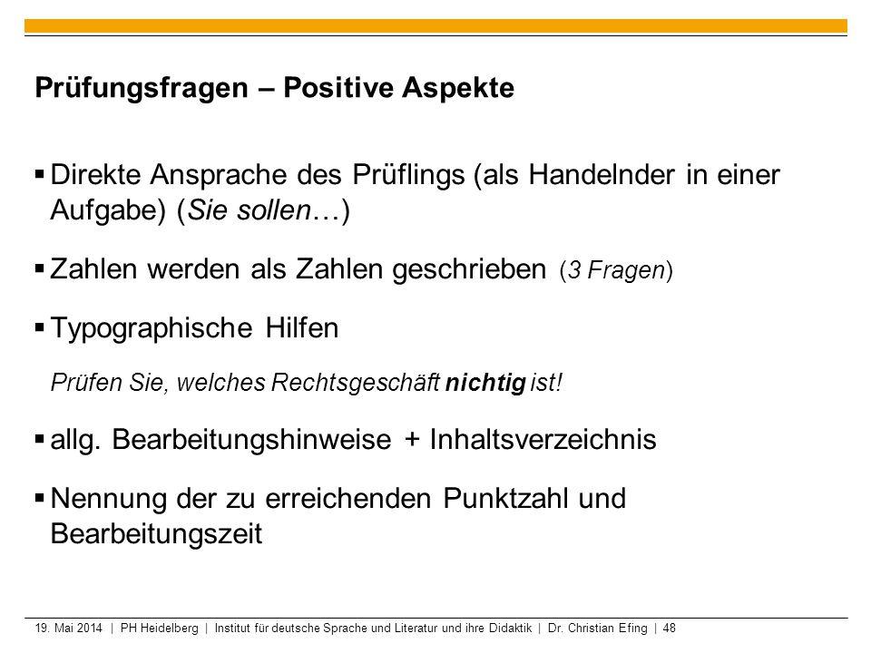 19. Mai 2014 | PH Heidelberg | Institut für deutsche Sprache und Literatur und ihre Didaktik | Dr. Christian Efing | 48 Prüfungsfragen – Positive Aspe